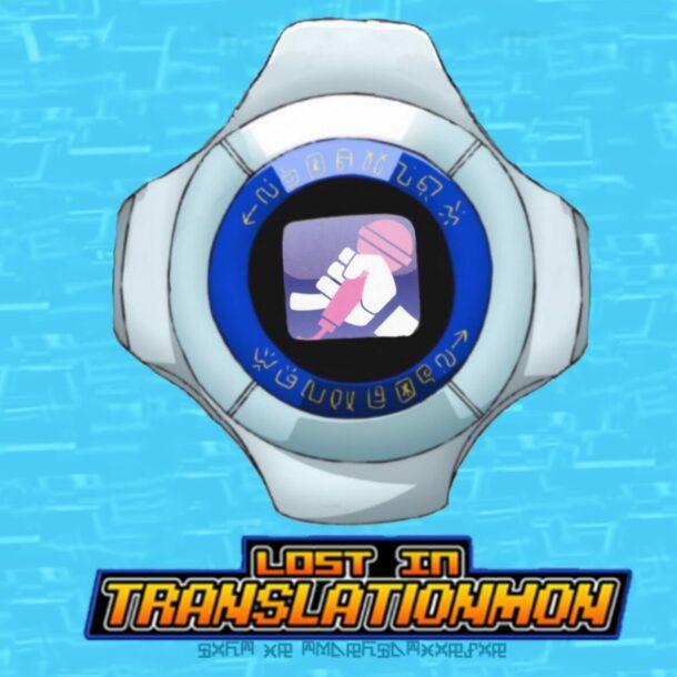 digimon podcast lost in translationmon